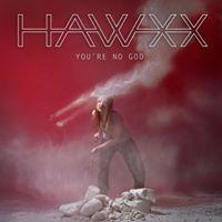 Hawxx youre no god